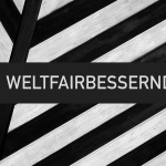 weltfairbessernd podcast